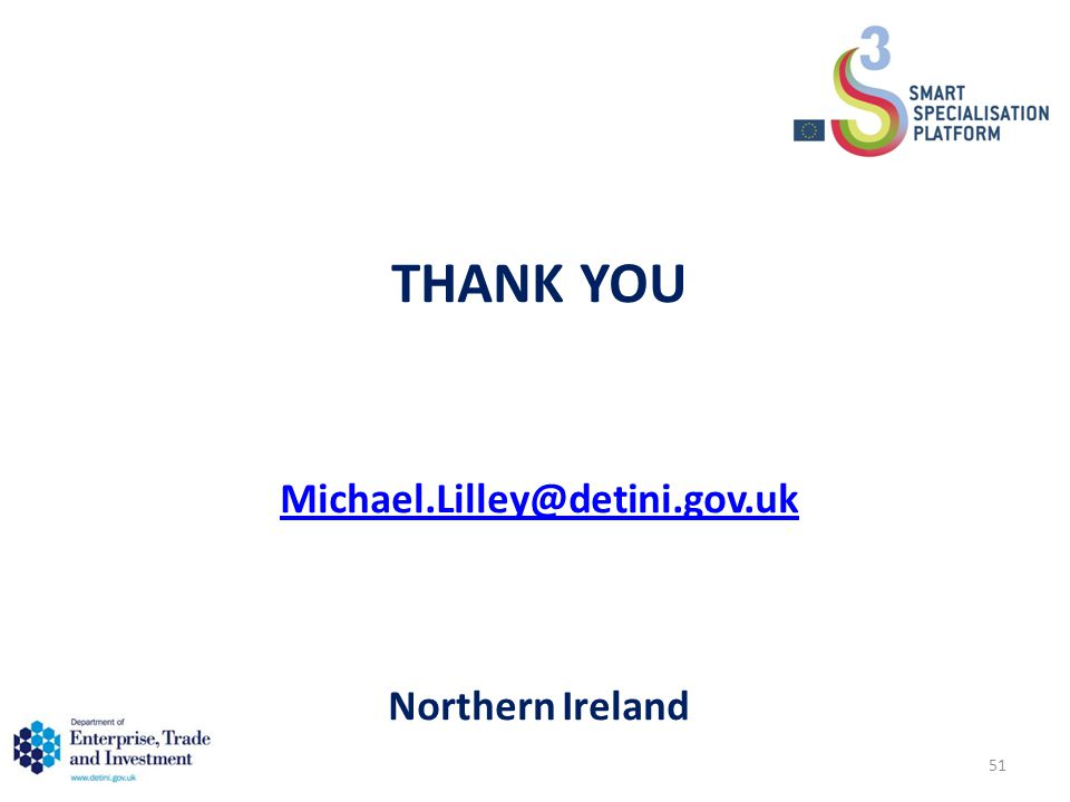 THANK YOU Michael.Lilley@detini.gov.uk Northern Ireland Michael.Lilley@detini.gov.uk 51