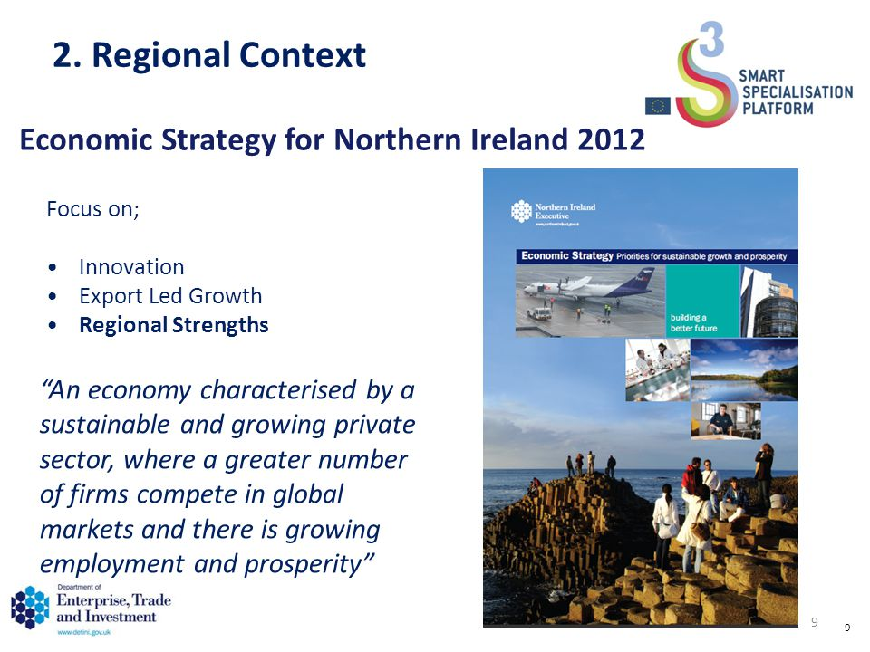 9 Focus on; Innovation Export Led Growth Regional Strengths 2.