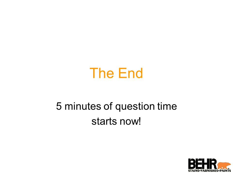 The End 5 minutes of question time starts now!