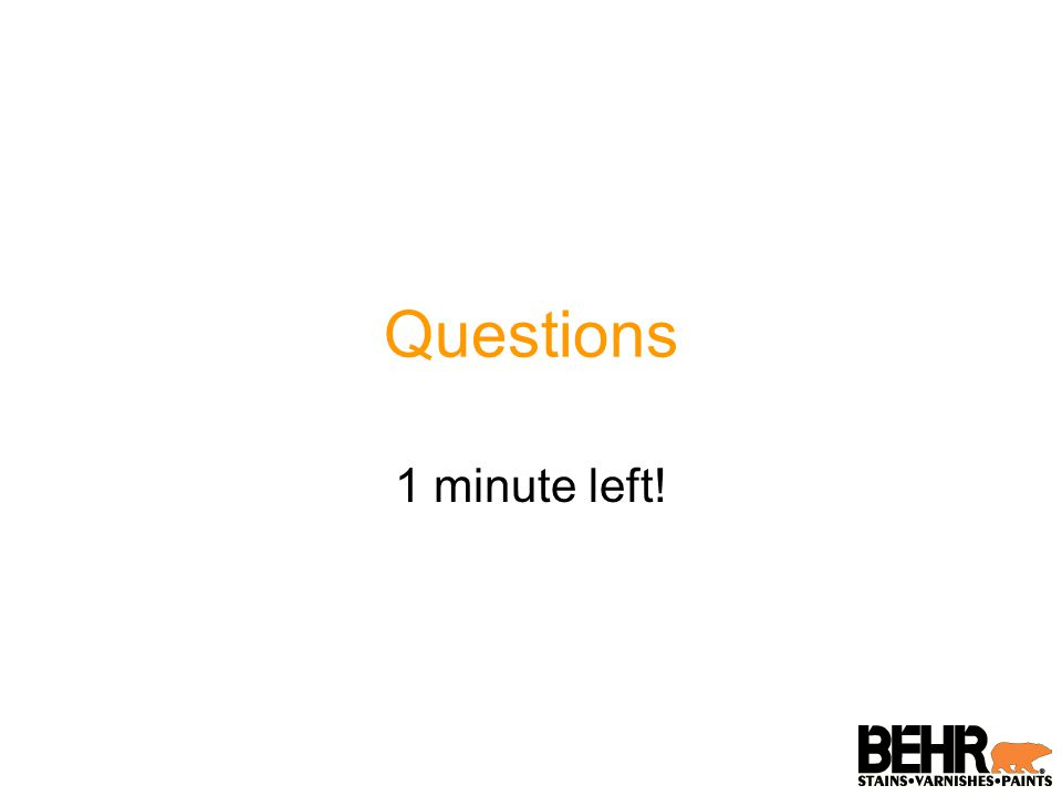 Questions 1 minute left!