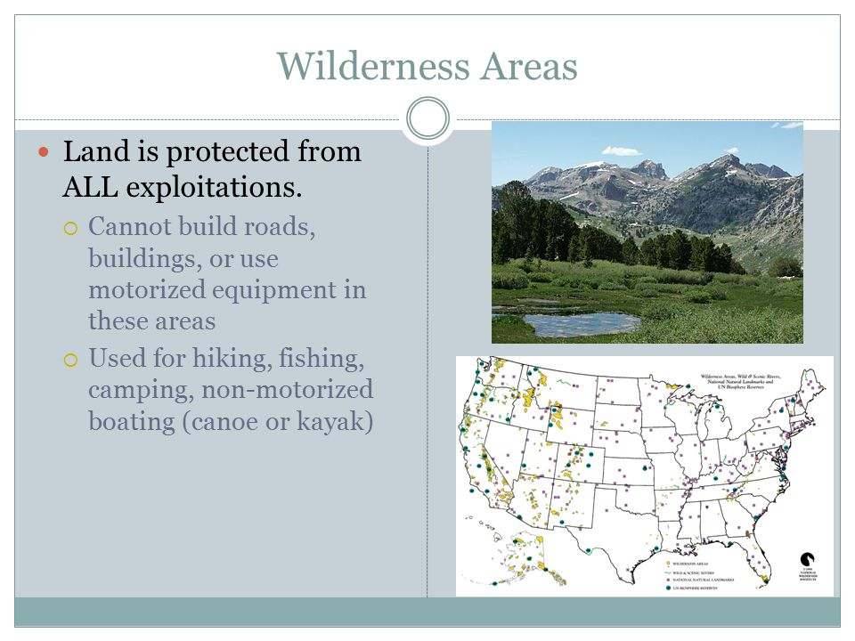 Wilderness Areas Land is protected from ALL exploitations.