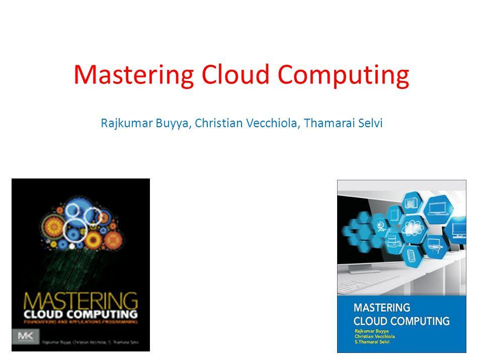 Mastering Cloud Computing Rajkumar Buyya, Christian Vecchiola, Thamarai Selvi