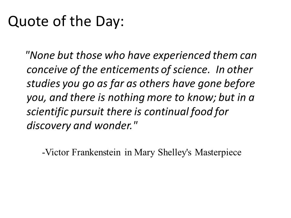 Quote of the Day: None but those who have experienced them can conceive of the enticements of science.