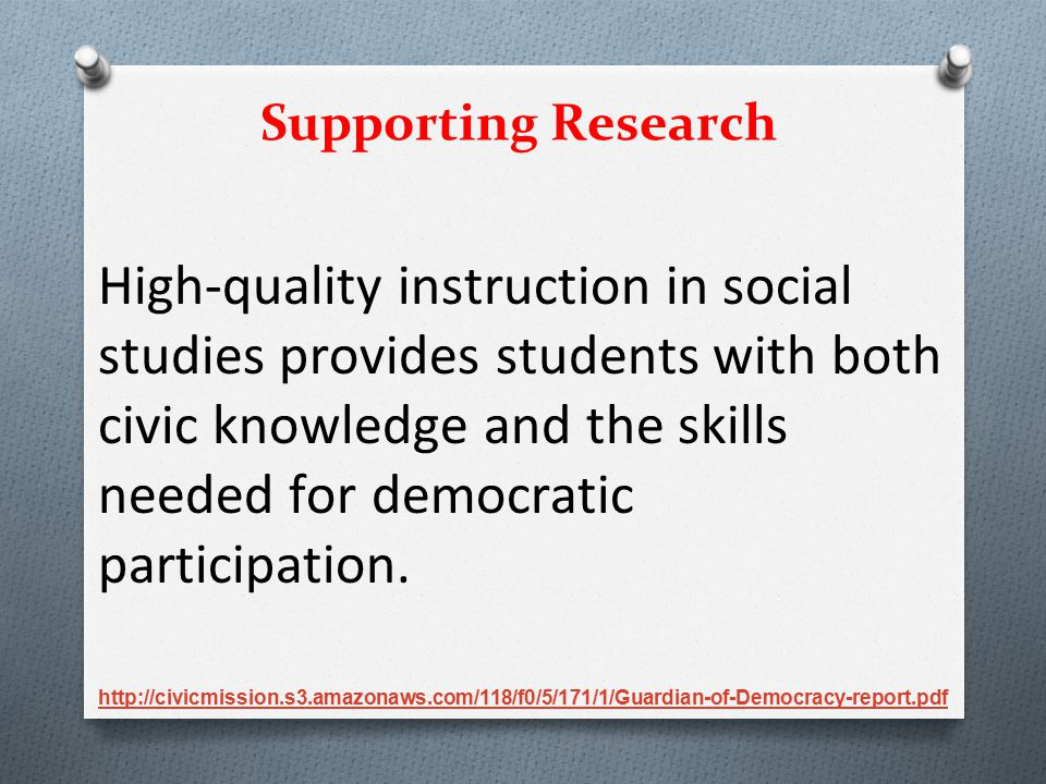 High-quality instruction in social studies provides students with both civic knowledge and the skills needed for democratic participation. Supporting