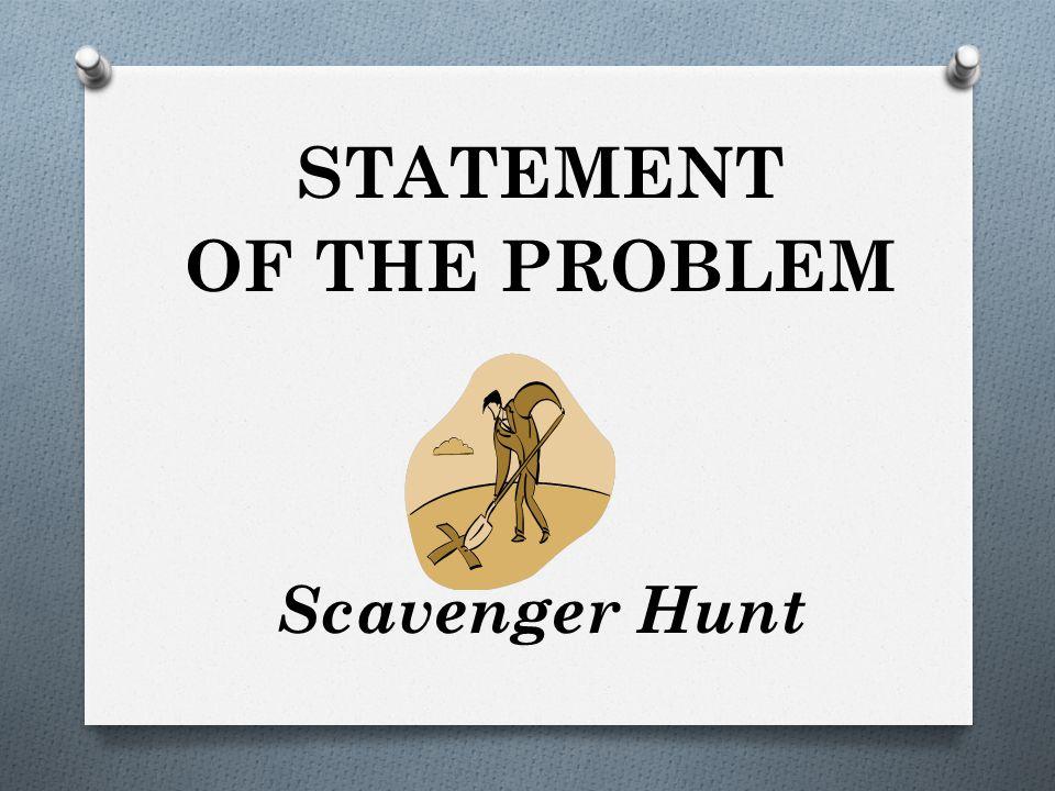 STATEMENT OF THE PROBLEM Scavenger Hunt