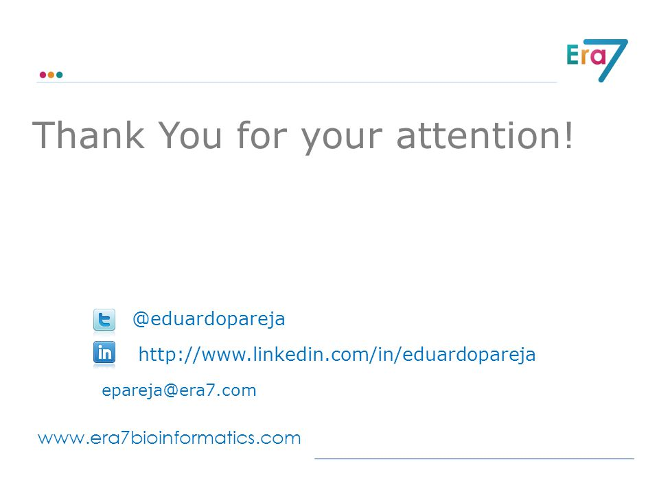 t www.era7bioinformatics.com Thank You for your attention.