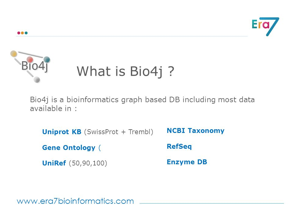 www.era7bioinformatics.com What is Bio4j .