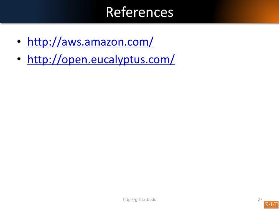 References http://aws.amazon.com/ http://open.eucalyptus.com/ http://grid.rit.edu27
