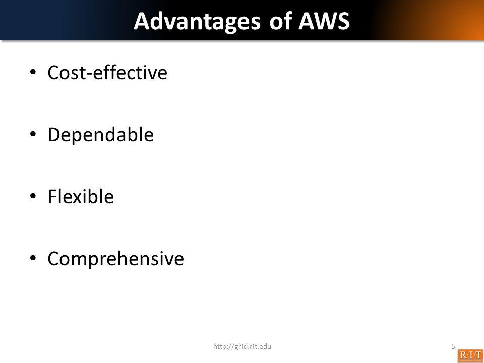 Advantages of AWS Cost-effective Dependable Flexible Comprehensive http://grid.rit.edu5