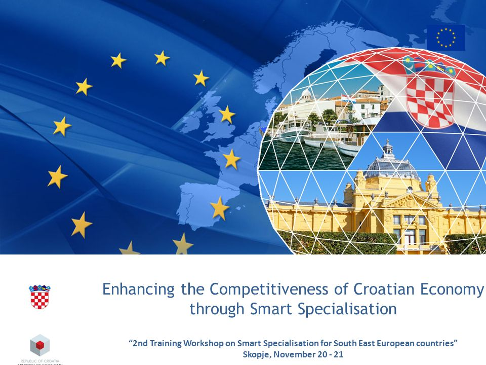 "Enhancing the Competitiveness of Croatian Economy through Smart Specialisation ""2nd Training Workshop on Smart Specialisation for South East European"