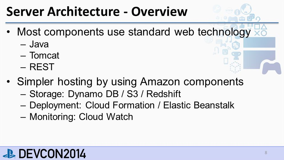 Server Architecture - Overview Most components use standard web technology –Java –Tomcat –REST Simpler hosting by using Amazon components –Storage: Dynamo DB / S3 / Redshift –Deployment: Cloud Formation / Elastic Beanstalk –Monitoring: Cloud Watch 8