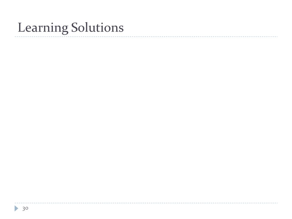 Learning Solutions 30