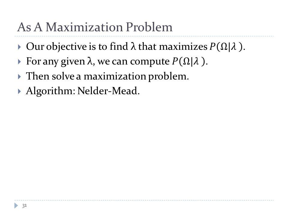 As A Maximization Problem 31