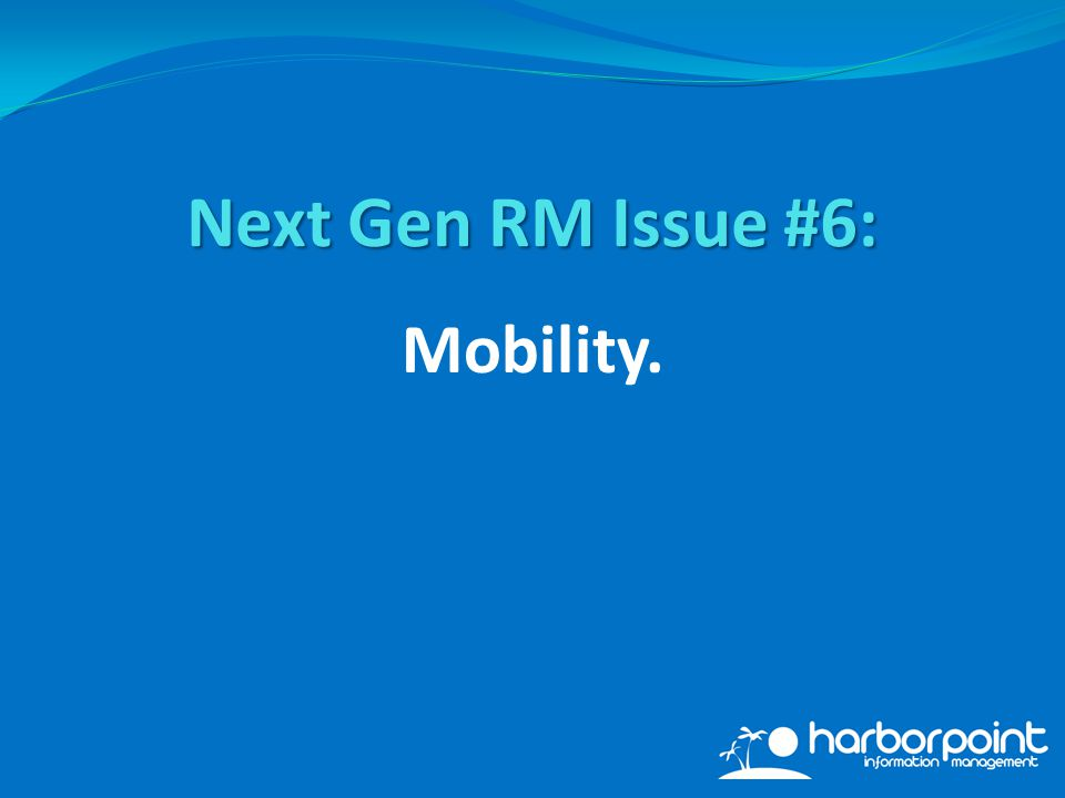 Mobility. Next Gen RM Issue #6: