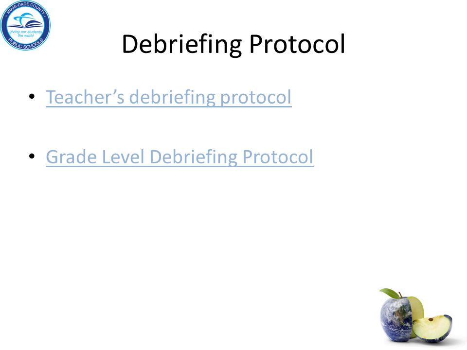 Debriefing Protocol Teacher's debriefing protocol Grade Level Debriefing Protocol