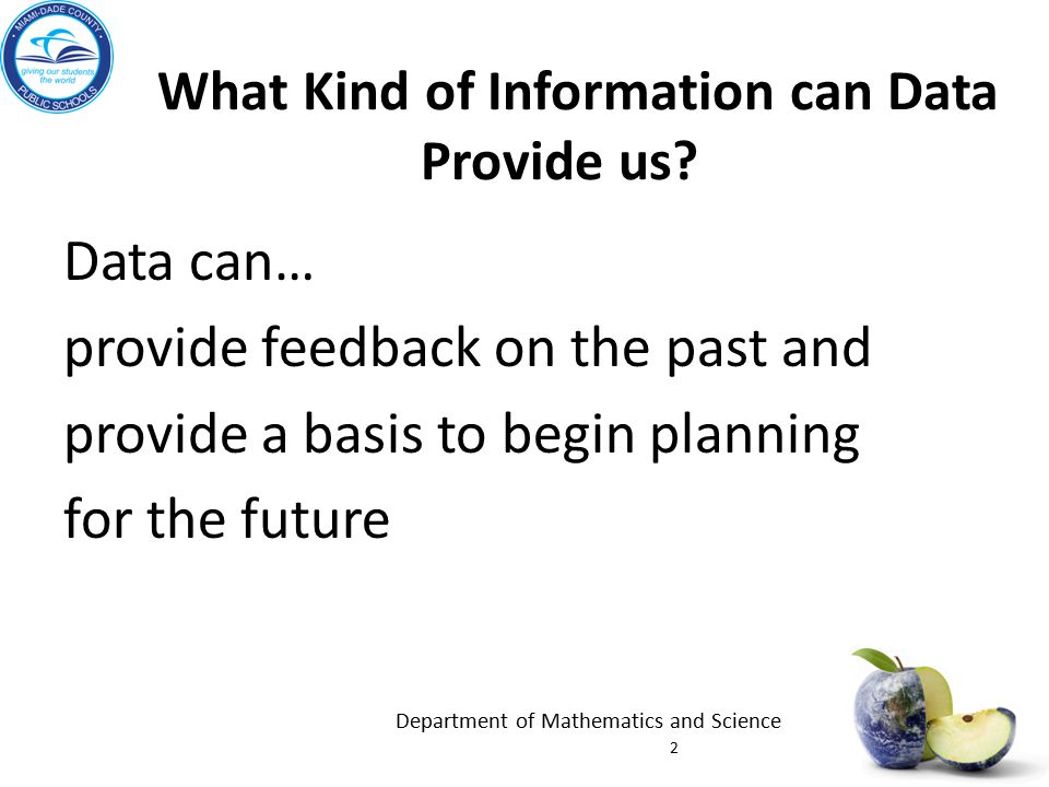 3 IMPORTANCE OF DATA Facilitate a clear understanding of the gaps between where the school or class is and where it wants to be.