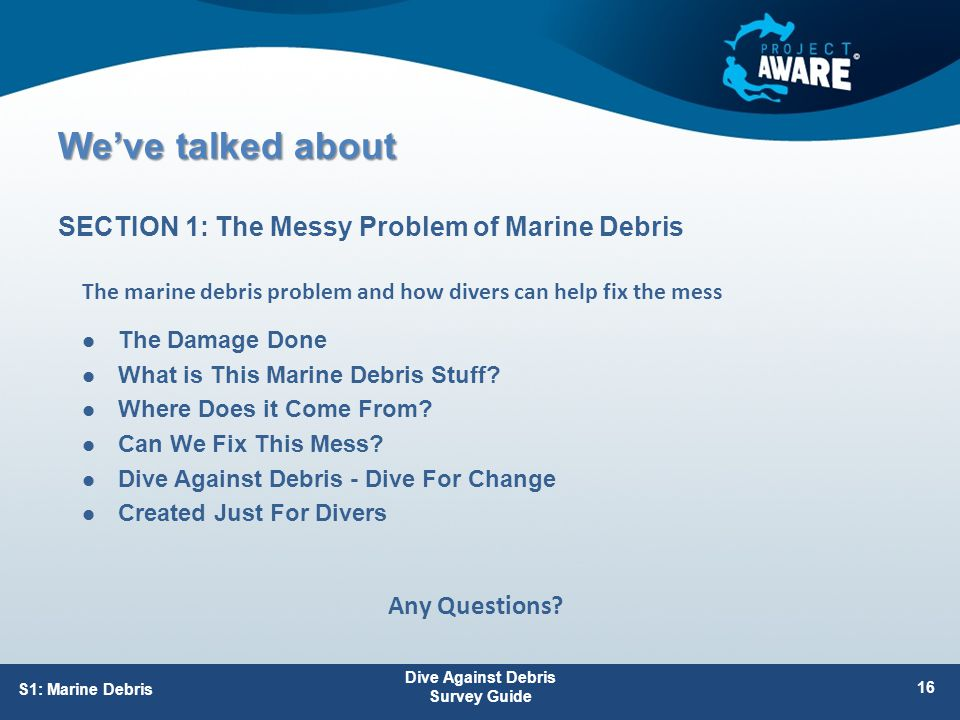 We've talked about The Damage Done What is This Marine Debris Stuff.