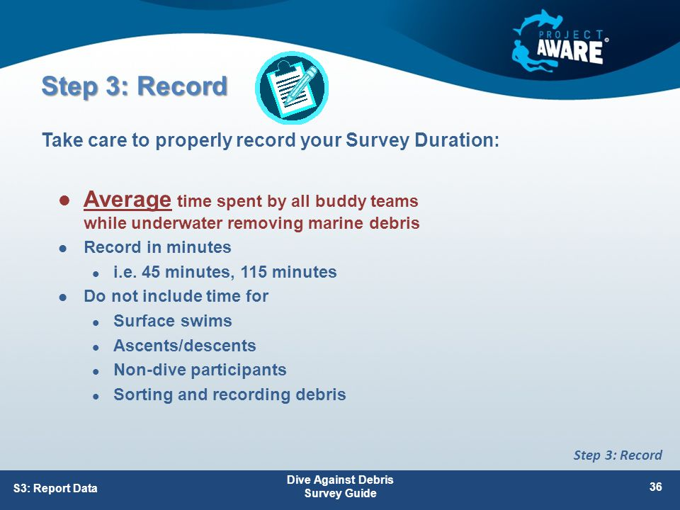 Average time spent by all buddy teams while underwater removing marine debris Record in minutes i.e.
