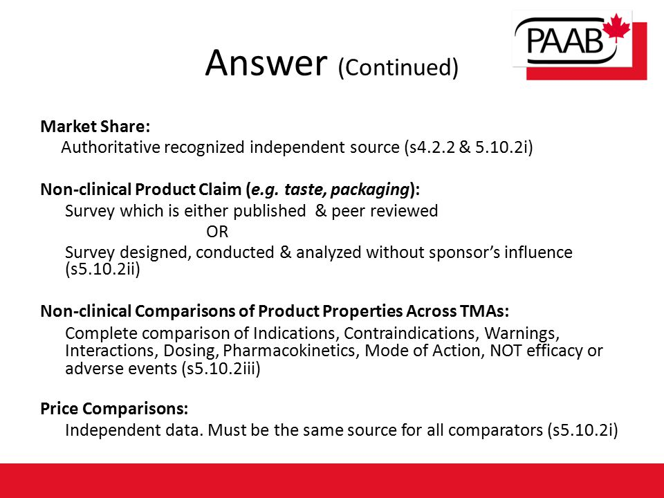 Answer (Continued) Market Share: Authoritative recognized independent source (s4.2.2 & 5.10.2i) Non-clinical Product Claim (e.g.