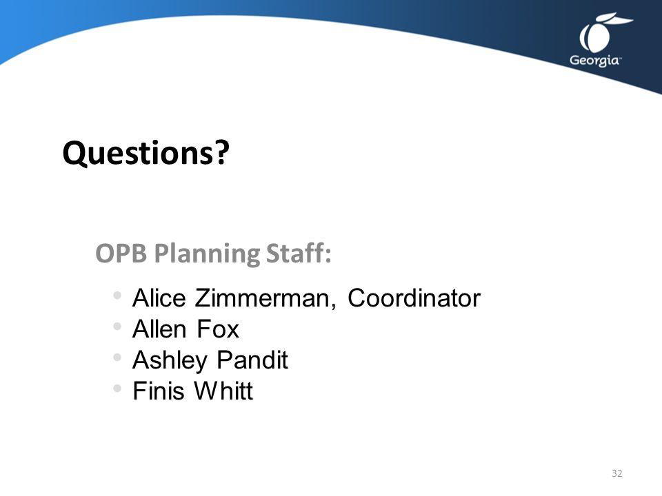 Questions? OPB Planning Staff: 32 Alice Zimmerman, Coordinator Allen Fox Ashley Pandit Finis Whitt