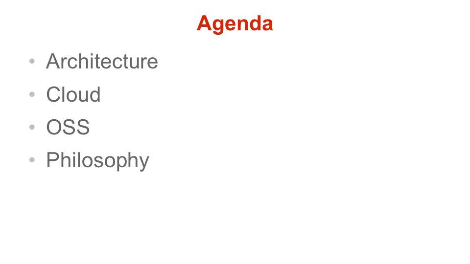 Agenda Architecture Cloud OSS Philosophy