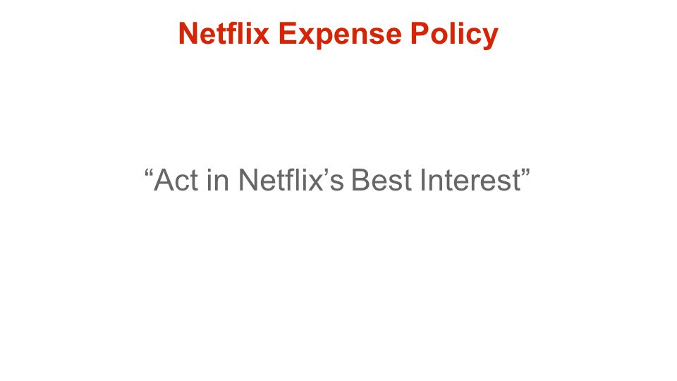 "Netflix Expense Policy ""Act in Netflix's Best Interest"""