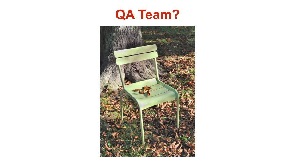 QA Team?