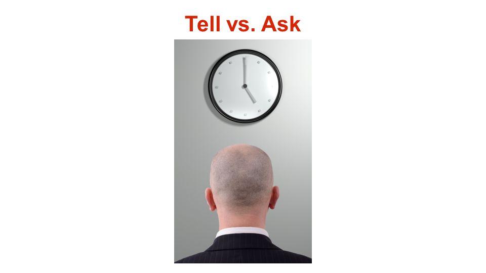 Tell vs. Ask