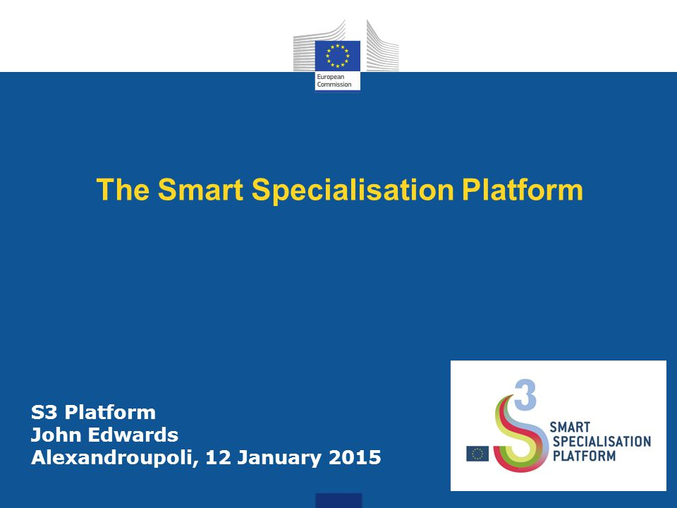 2 Smart Specialisation Platform Created in 2011 to provide science-based professional advice to EU national and regional policy-makers for the establishment and implementation of their RIS3, make better use of the ESI Funds and thus contribute to the Europe 2020 goals.