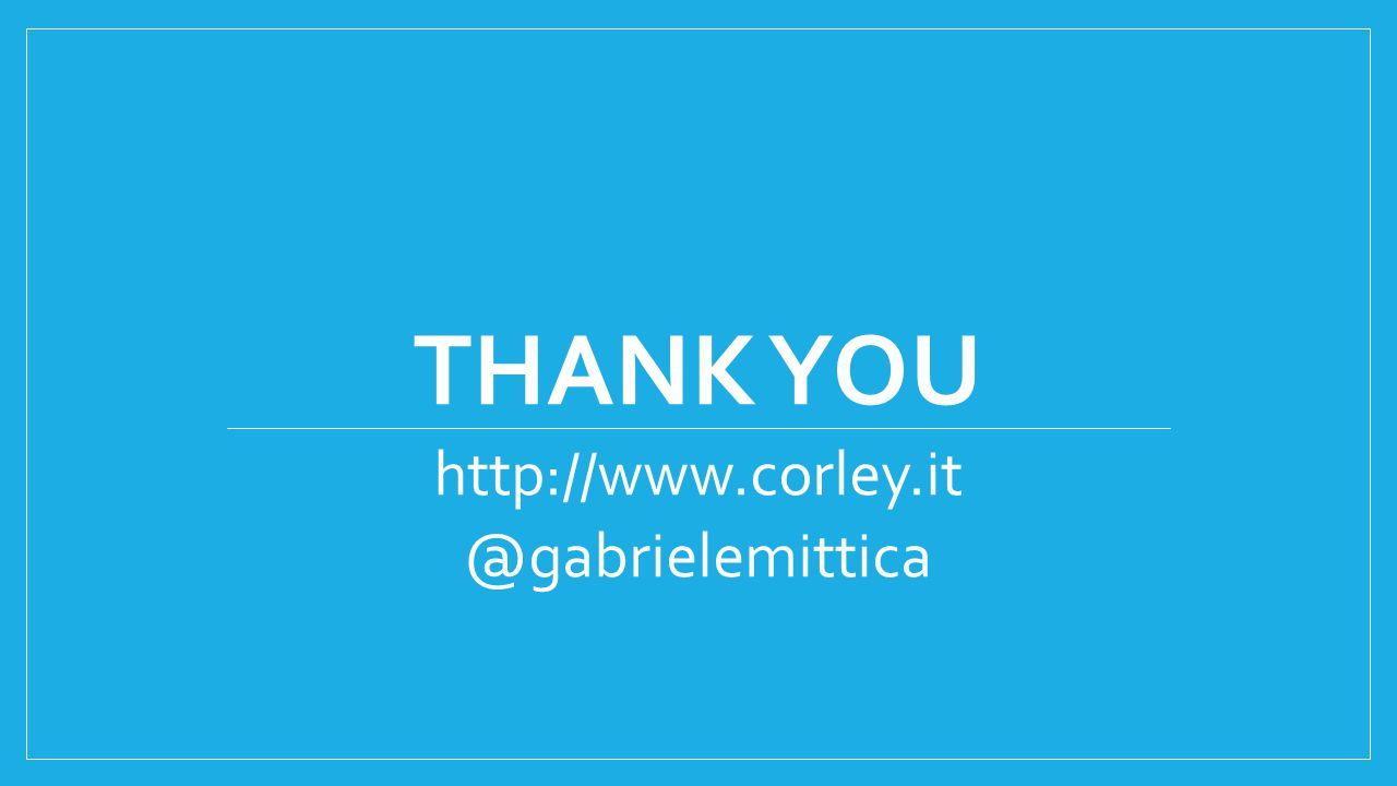 THANK YOU http://www.corley.it @gabrielemittica