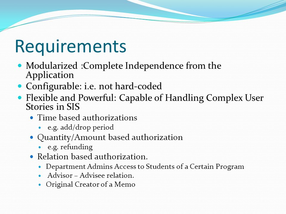Requirements Modularized :Complete Independence from the Application Configurable: i.e.