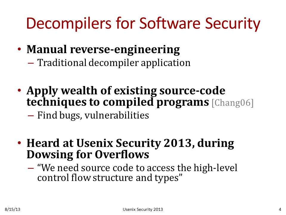 Desired Properties for Security 1.Effective abstraction recovery – Abstractions improve comprehension 8/15/13Usenix Security 20135