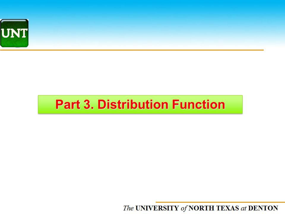 The UNIVERSITY of NORTH CAROLINA at CHAPEL HILL Part 3. Distribution Function