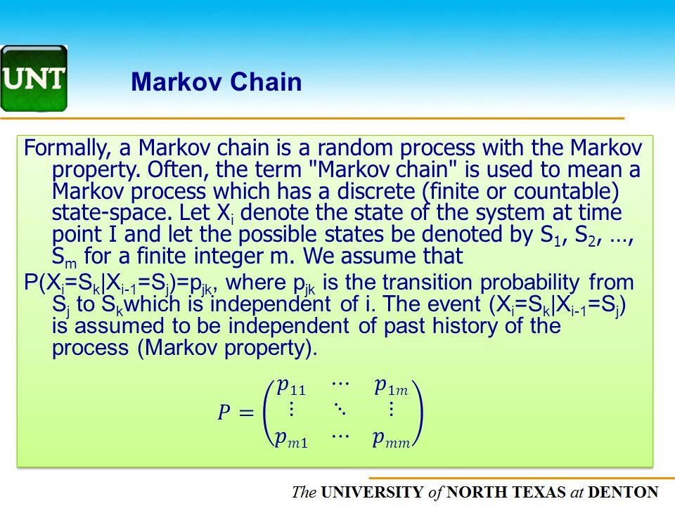 The UNIVERSITY of NORTH CAROLINA at CHAPEL HILL Markov Chain