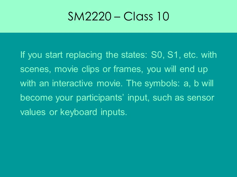 SM2220 – Class 10 If you start replacing the states: S0, S1, etc.
