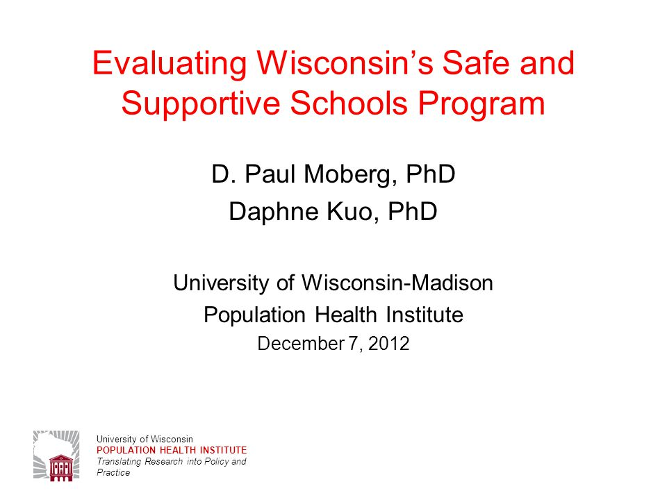 University of Wisconsin POPULATION HEALTH INSTITUTE Translating Research into Policy and Practice Violence Index by S3 School 22