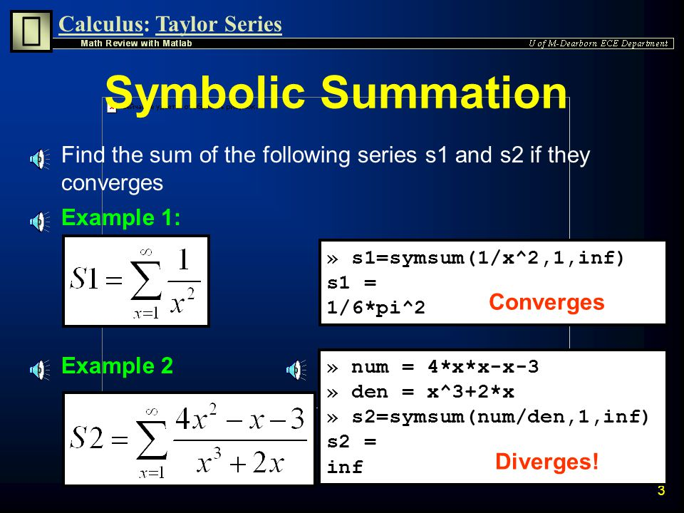 Calculus:Taylor Series 2 Series Operations n Symbolic Summation Symbolic Summation n Taylor Series Taylor Series n Taylor Command Taylor Command n Tay