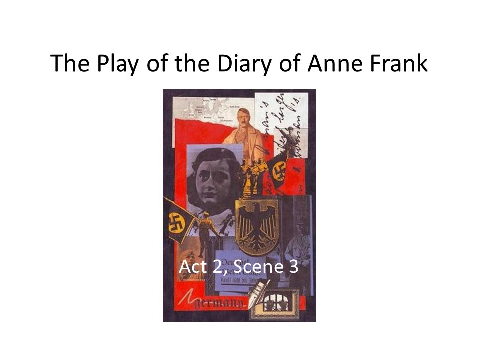 The Play of the Diary of Anne Frank Act 2, Scene 3