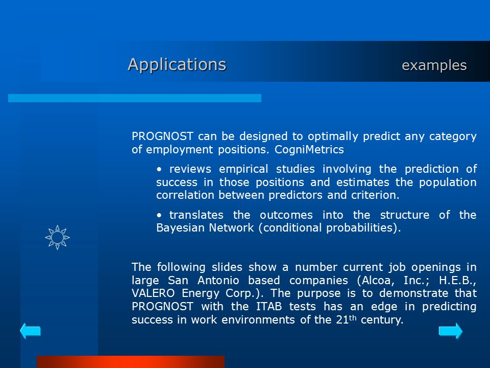 Applications examples PROGNOST can be designed to optimally predict any category of employment positions.