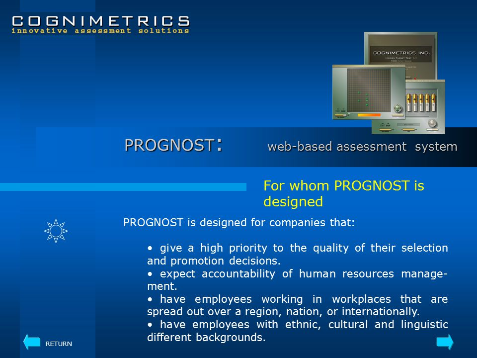 The main goal of our web-based assessment system is to improve the quality of personnel decisions.