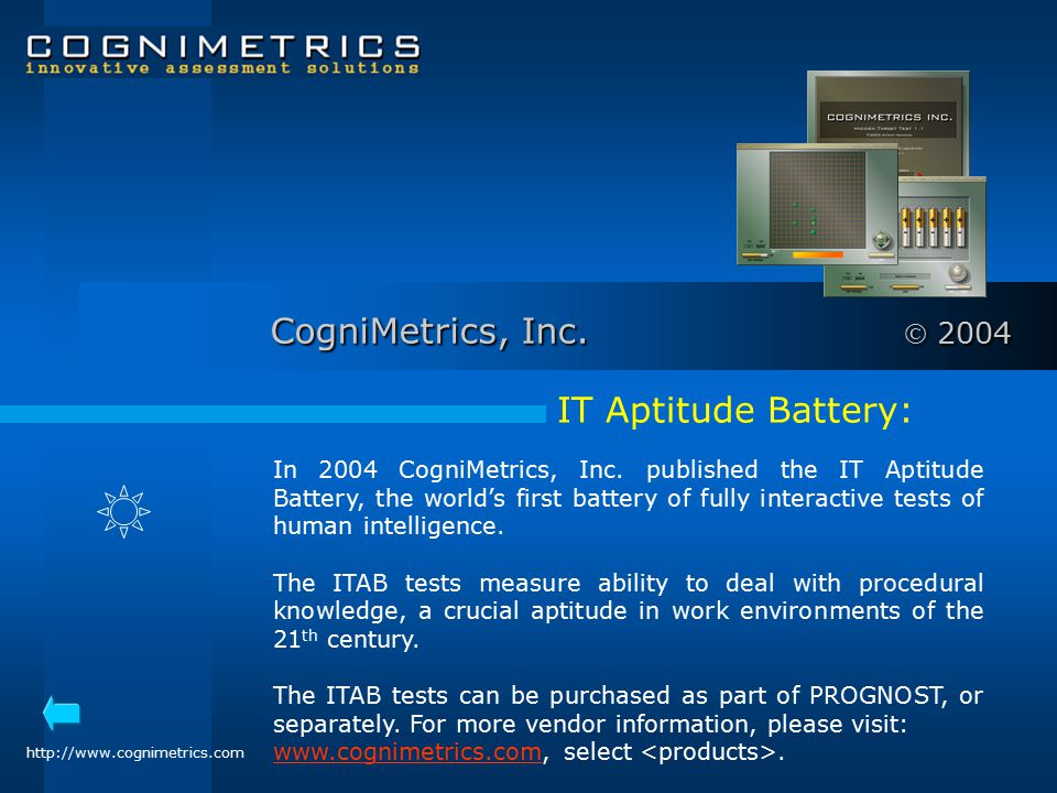 CogniMetrics, Inc.  2004 IT Aptitude Battery: In 2004 CogniMetrics, Inc.