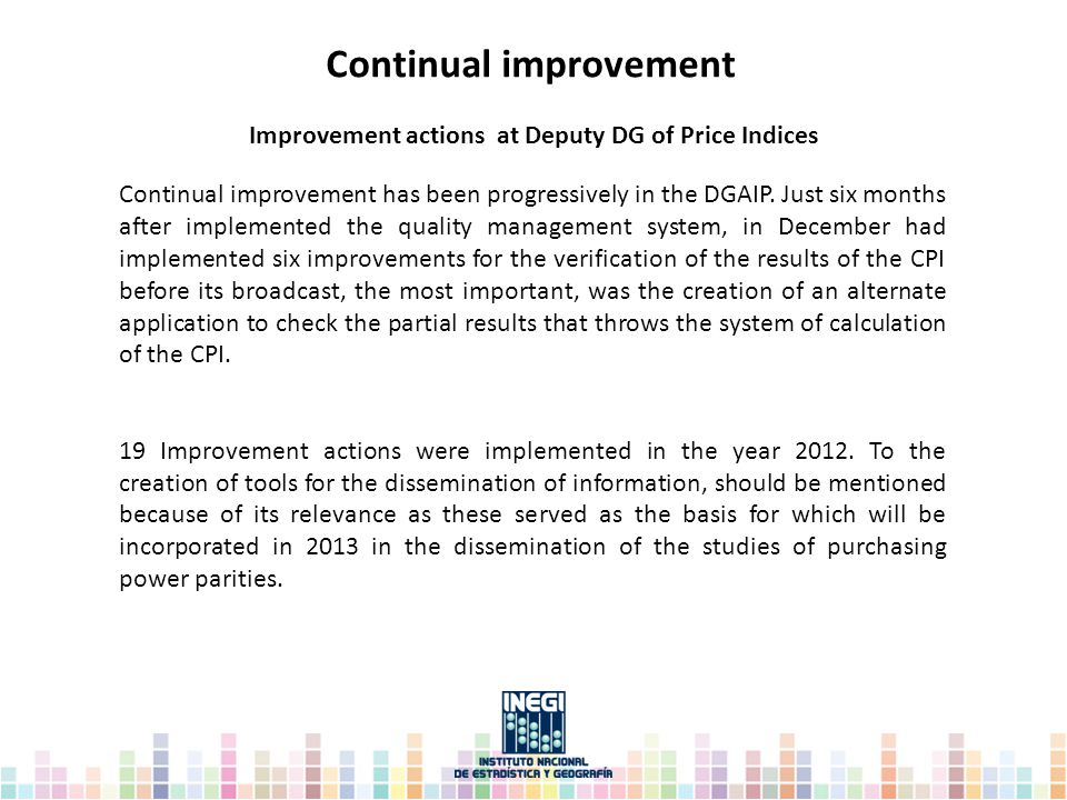 Continual improvement has been progressively in the DGAIP.