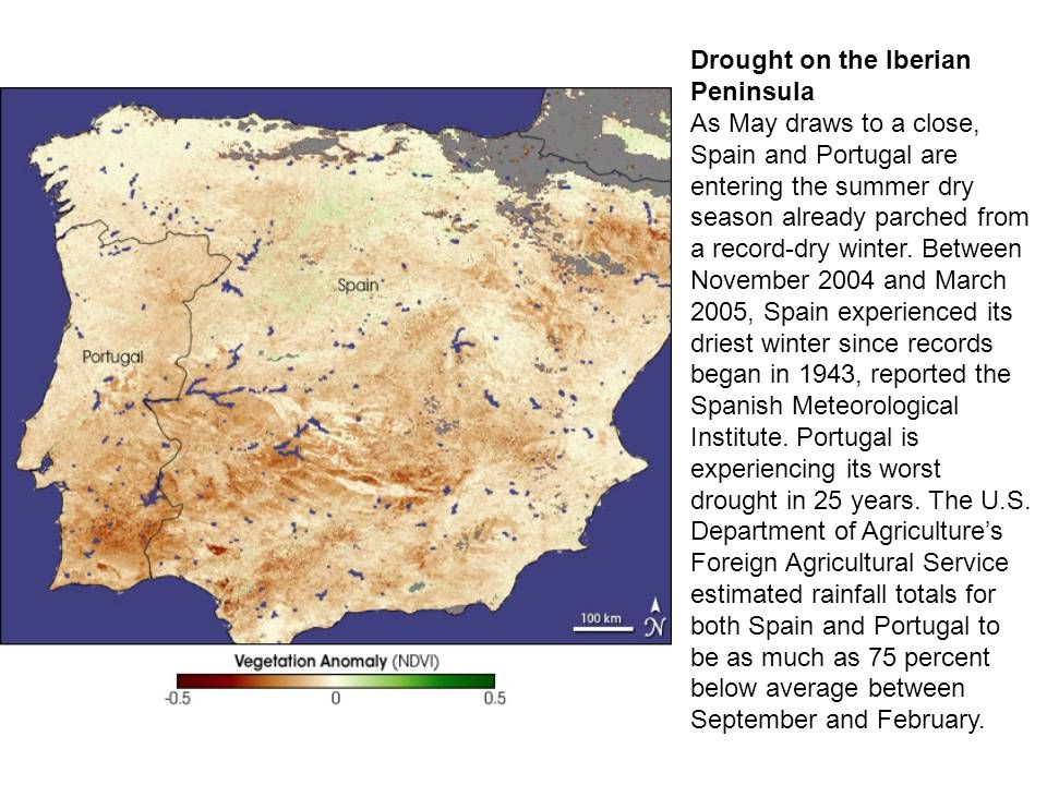 Drought on the Iberian Peninsula As May draws to a close, Spain and Portugal are entering the summer dry season already parched from a record-dry winter.