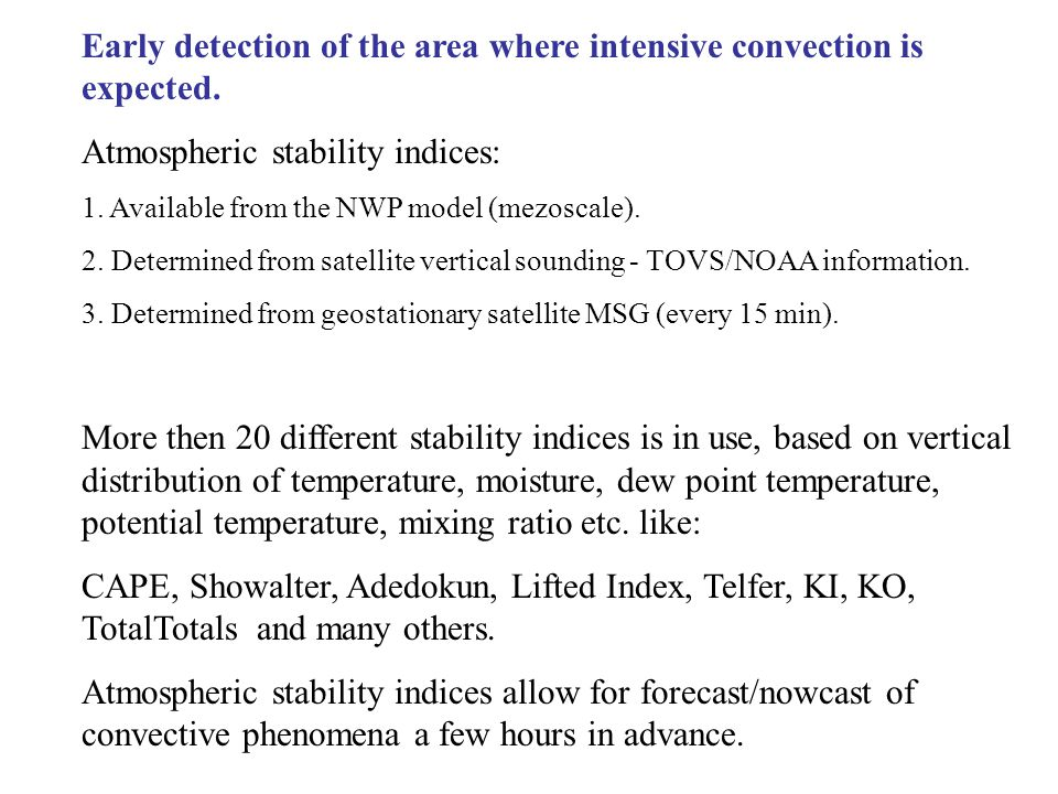 Early detection of the area where intensive convection is expected.