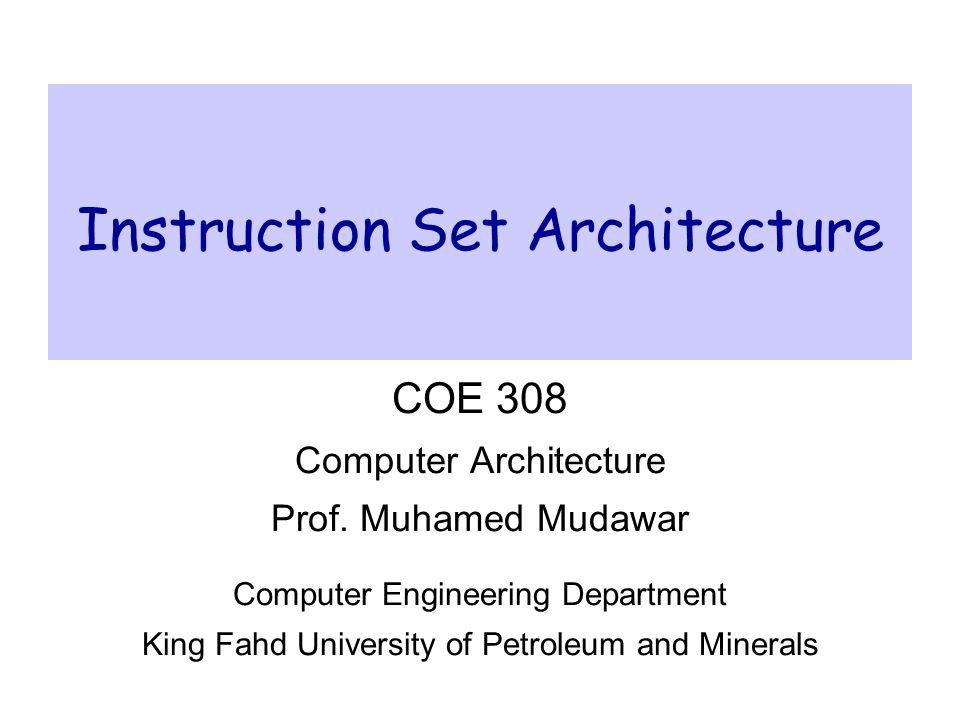 Instruction Set ArchitectureCOE 308 – Computer Architecture – KFUPM© Muhamed Mudawar – slide 22 Your Turn...