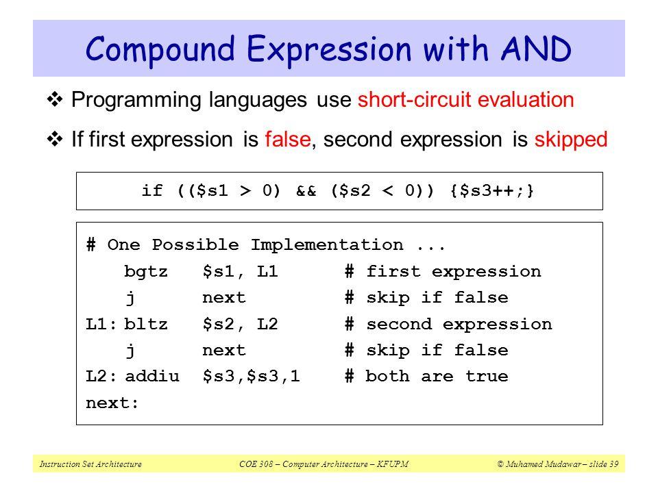 Instruction Set ArchitectureCOE 308 – Computer Architecture – KFUPM© Muhamed Mudawar – slide 39 Compound Expression with AND  Programming languages u