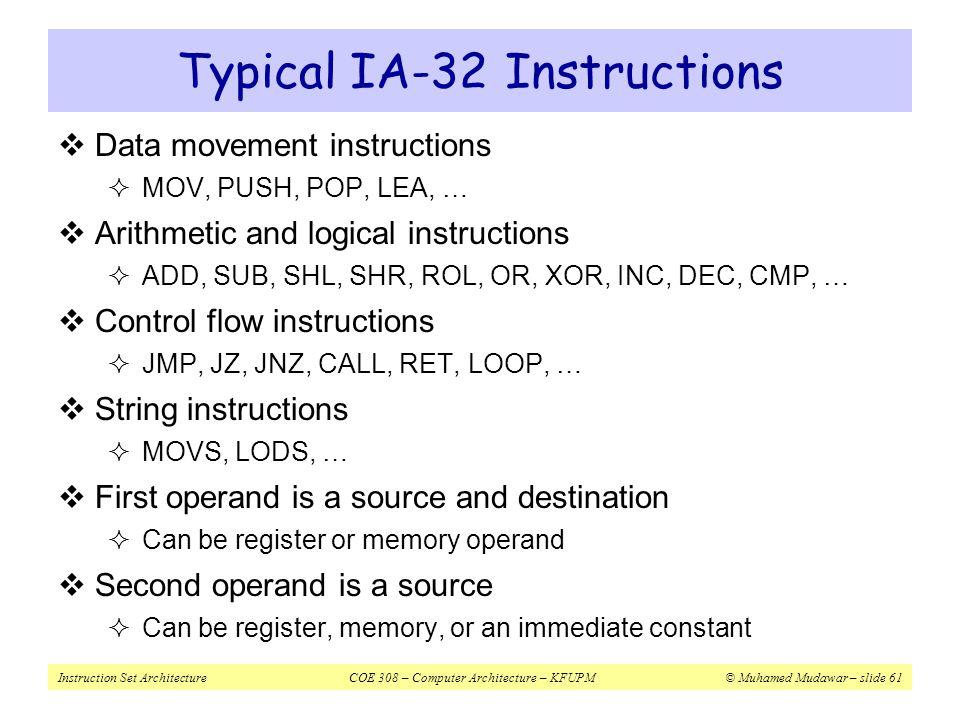Instruction Set ArchitectureCOE 308 – Computer Architecture – KFUPM© Muhamed Mudawar – slide 61 Typical IA-32 Instructions  Data movement instruction