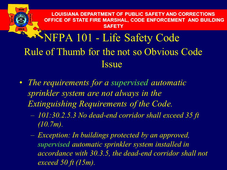 NFPA 101 - Life Safety Code Rule of Thumb for the not so Obvious Code Issue The requirements for a supervised automatic sprinkler system are not alway