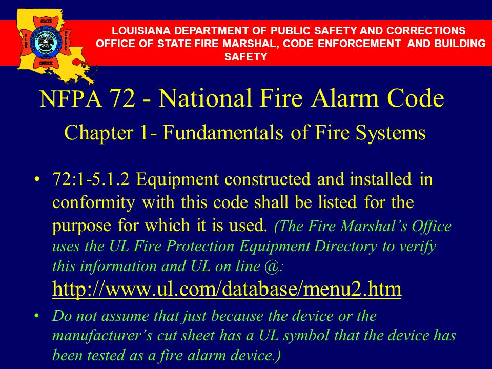 NFPA 72 - National Fire Alarm Code Chapter 1- Fundamentals of Fire Systems 72:1-5.1.2 Equipment constructed and installed in conformity with this code