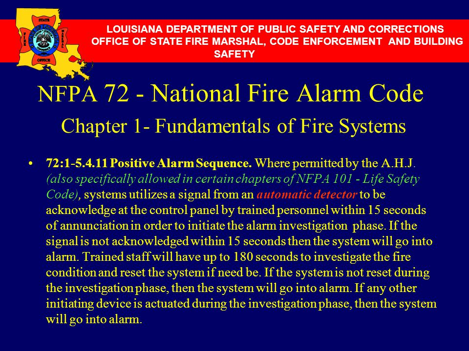 NFPA 72 - National Fire Alarm Code Chapter 1- Fundamentals of Fire Systems 72:1-5.4.11 Positive Alarm Sequence. Where permitted by the A.H.J. (also sp